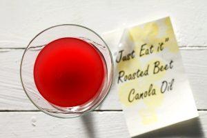 """""""Just Eat It"""" Roasted Beet Canola Oil"""