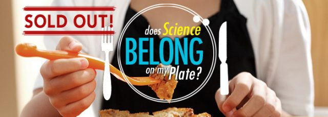{Event} Does Science Belong on my Plate?