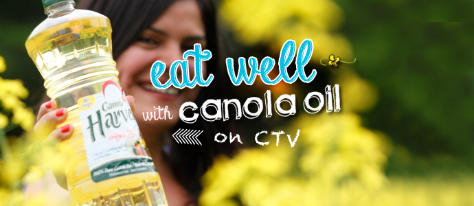 Eat Well with Canola Oil on CTV | www.canolaeatwell.com
