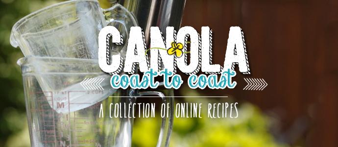 Canola Oil Coast to Coast Recipes