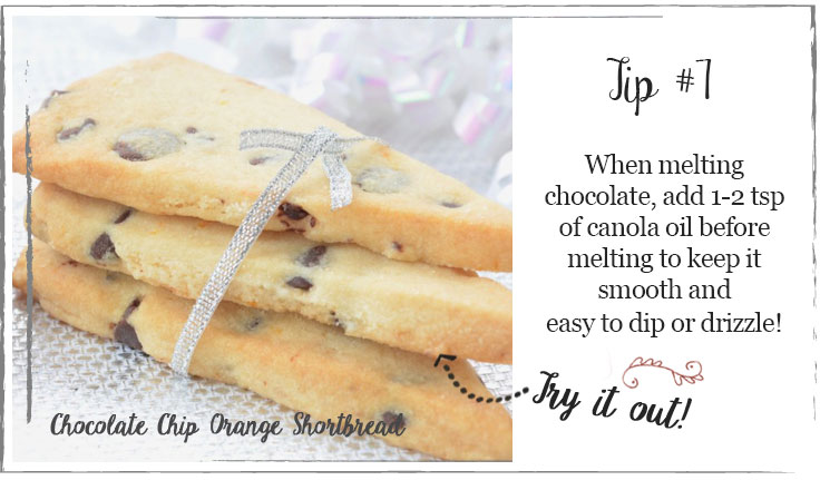 When melting chocolate, add 1-2 tsp of canola oil before melting to keep it smooth and easy to dip or drizzle!
