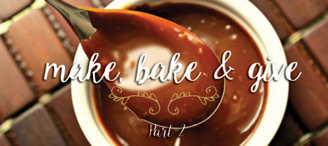 Make, Bake and Give {Part 2}
